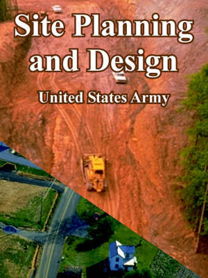Site Planning and Design by United States Army