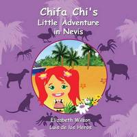 Chifa Chi's Little Adventure in Nevis by Elizabeth Wilson