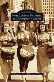 20th-Century Retailing in Downtown Detroit by Michael Hauser