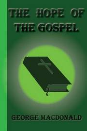 The Hope of the Gospel by George MacDonald