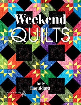 Weekend Quilts by Judy Laquidara