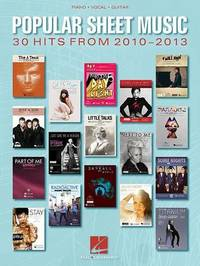 Popular Sheet Music - 30 Hits from 2010-2013 by Hal Leonard Publishing Corporation