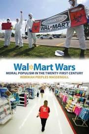 Wal-Mart Wars by Rebekah Peeples Massengill