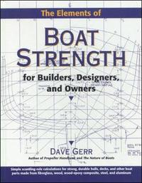 The Elements of Boat Strength: For Builders, Designers, and Owners by Dave Gerr