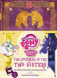 My Little Pony: The Journal of the Two Sisters by Amy Keating Rogers