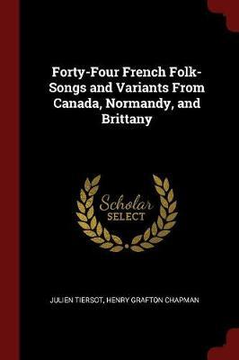 Forty-Four French Folk-Songs and Variants from Canada, Normandy, and Brittany by Julien Tiersot image