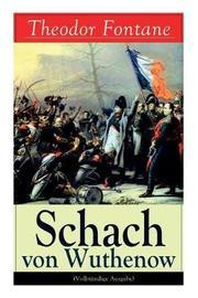 Schach Von Wuthenow (Vollstandige Ausgabe) by Theodor Fontane