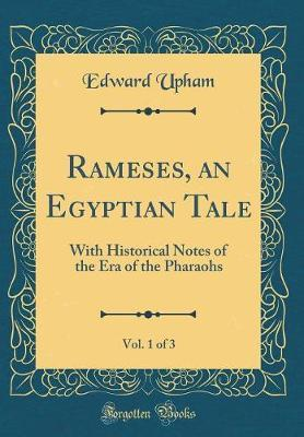 Rameses, an Egyptian Tale, Vol. 1 of 3 by Edward Upham