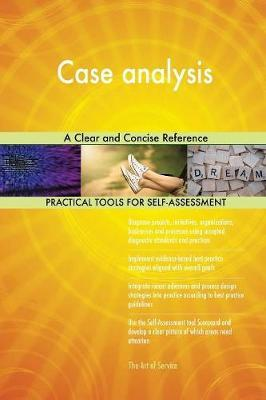 Case Analysis a Clear and Concise Reference by Gerardus Blokdyk