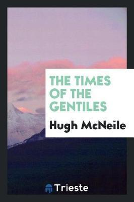The Times of the Gentiles by Hugh McNeile image