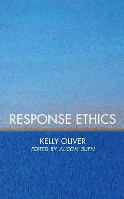 Response Ethics by Kelly Oliver