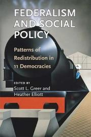 Federalism and Social Policy by Scott L. Greer