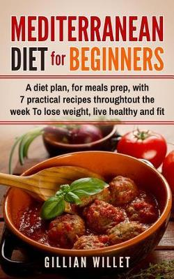Mediterranean Diet for Beginners by Gillian Willet