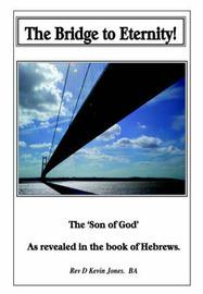 The Bridge to Eternity by David, Kevin Jones image