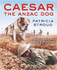 Caesar the Anzac Dog by Patricia Stroud image