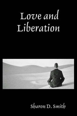 Love and Liberation by Sharon D. Smith