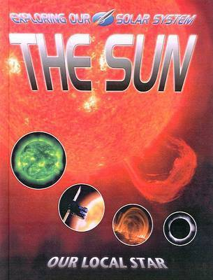 The Sun: Our Local Star by David Jefferis
