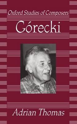Gorecki by Adrian Thomas