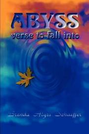 Abyss: Verse to Fall into by Brenda Alyss Schaeffer
