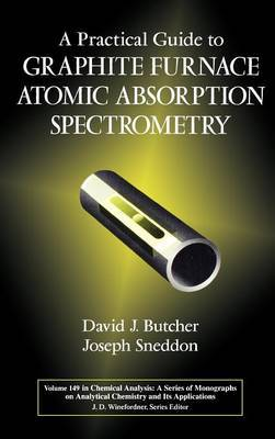 A Practical Guide to Graphite Furnace Atomic Absorption Spectrometry by David J. Butcher