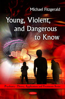 Young, Violent, & Dangerous to Know by Michael Fitzgerald
