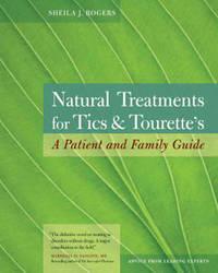 Natural Treatments Tics... by Sheila Rogers