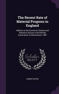 The Recent Rate of Material Progress in England by Robert Giffen image