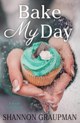 Bake My Day by Shannon Graupman image