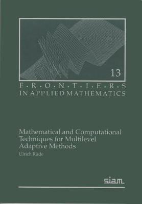 Mathematical and Computational Techniques for Multilevel Adaptive Methods by Ulrich Rude image