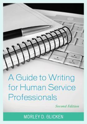 A Guide to Writing for Human Service Professionals by Morley D Glicken