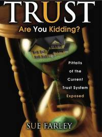 Trust Are You Kidding? by Sue Farley