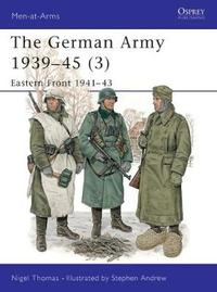 The German Army, 1939-45: v. 3 by Nigel Thomas