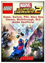 Lego Marvel Super Heroes 2 Game, Switch, Ps4, Xb One, Cheats, Walkthrough, DLC, Guide Unofficial by Hse Guides
