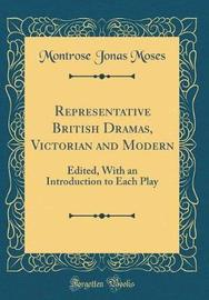 Representative British Dramas, Victorian and Modern by Montrose Jonas Moses image