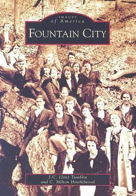 Fountain City by J C Tumblin