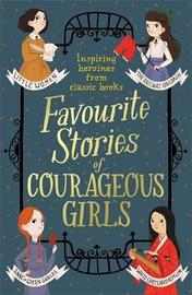 Favourite Stories of Courageous Girls by Louisa May Alcott
