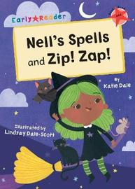 Nell's Spells and Zip! Zap! by Katie Dale