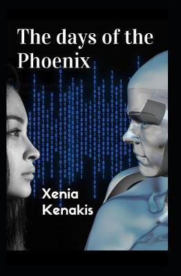 The days of the Phoenix by Xenia Kenakis
