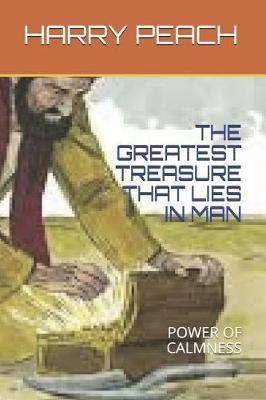 The Greatest Treasure That Lies in Man by Oladele Daniel image