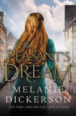 The Peasant's Dream by Melanie Dickerson