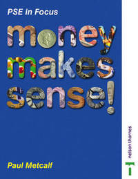 Money Makes Sense!: An Enjoyable Guide to Money and Finance for 11 to 14 Year Olds by Paul Metcalf image