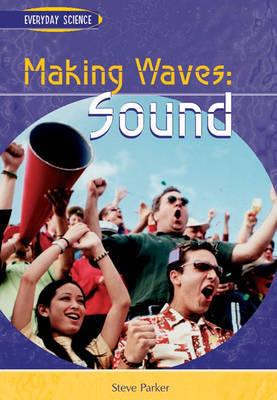 Making Waves: Sound by Steve Parker image