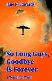 So Long Guys, Goodbye is Forever by Jane R. Edwards image
