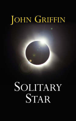 Solitary Star by John Griffin