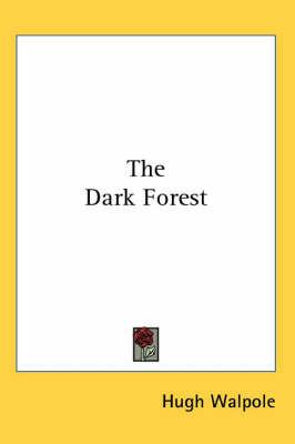 The Dark Forest by Hugh Walpole