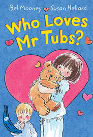 Who Loves Mr Tubs? by Bel Mooney