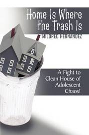 Home Is Where the Trash Is by Mildred Hernandez image