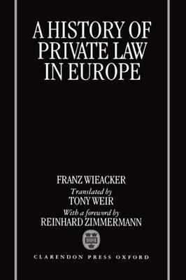 A History of Private Law in Europe by Franz Wieacker