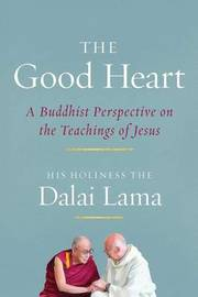 The Good Heart by Dalai Lama XIV