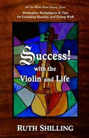 Success with the Violin and Life by Ruth Shilling